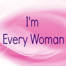 Im every woman