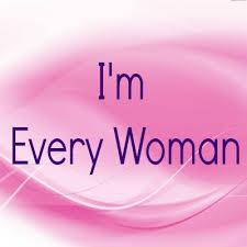 Im every woman